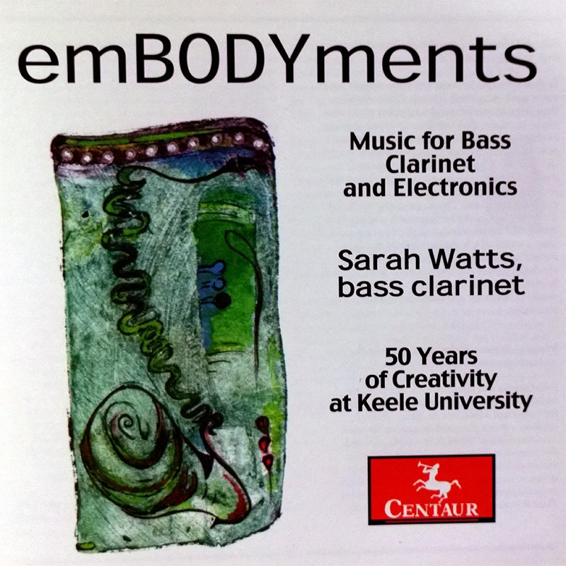 CRC 3265 emBODYments – Music for Bass Clarinet and Electronics.  50 Years of Creativity at Keele University
