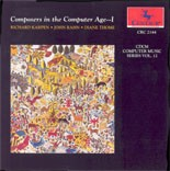 "CRC 2144 CDCM Computer Music Series, Vol 12 ""The Composer in the Computer Age _ I."" Works by Diane Thome, John Rahn, and Richard Karpen"