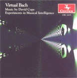CRC 2619 David Cope:  Virtual Bach (Experiments in Musical Intelligence)