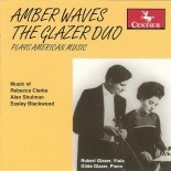 CRC 2755 Amber Waves:  The Glazer duo plays American Music.  Rebecca Clarke:  Sonata for Viola and Piano