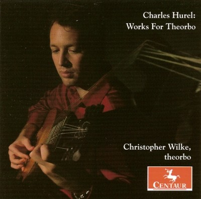 CRC 2875 Charles Hurel:  The Theorbo Music.  Christopher Wilke, theorbo
