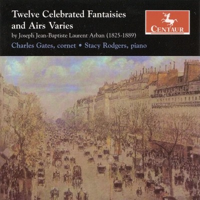 CRC 2917 Joseph Jean-Baptiste Laurent Arban:  Twelve Celebrated Fantaisies and Airs Varies.  Fantaisie and Variations on a Cavatina from Beatrice di Tenda by V. Vellini