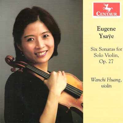 CRC 3253 Eugene Ysaye:  Six Sonatas for Solo Violin, Op. 27
