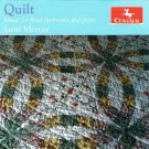 CRC 3417 Janis Mercer:  Quilt:  Music for fixed electronics and piano.