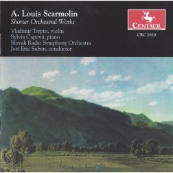 CRC 2620 A. Louis Scarmolin: Shorter Orchestral Works.