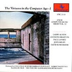 CRC 2110 CDCM Computer Music Series, Vol. 10 The Virtuoso in the Computer Age-I: