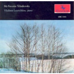CRC 2161 My Favorite Tchaikovsky: Vladimir Leyetchkiss, piano