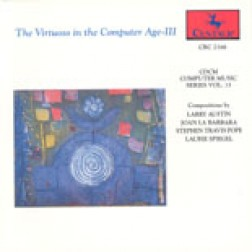 "CRC 2166 CDCM Computer Music Series Volume 13 ""The Virtuoso in the Computer Age--III."""