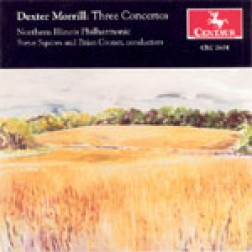 CRC 2604 Dexter Morrill: Three Concertos.