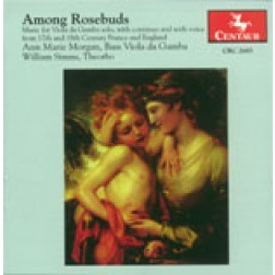 CRC 2685 Among Rosebuds: Music for Viola da Gamba solo, with continuo and with voice from 17th and 18th Century France and England.  Thomas Baltzar: Divisions on a ground in G major