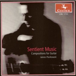 CRC 2730 James Piorkowski: Sentient Music: Compositions for Guitar.  Happy Feet
