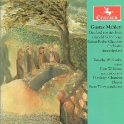 CRC 3044 Gustav Mahler:  Das Lied von der Erde (Arnold Schoenberg-Reiner Riehn Chamber Orchestra ).  Timothy