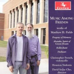 CRC 3077 Music Among Friends:  works of Matthew Fields.  Music Among Friends