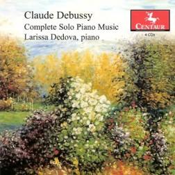 CRC 3094/3095/3096/3097 Claude Debussy:  Complete Solo Piano Music.  Larissa Dedova, piano