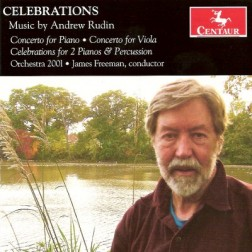 CRC 3119 Celebrations:  Music by Andrew Rudin.  Concerto for Piano & small orchestra