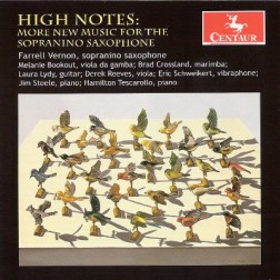 CRC 3142 High Notes:  More New Music for the Sopranino Saxophone.