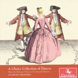 CRC 3167 A Choice Collection of Dances:  Music for Baroque Dances at Court and Theatre