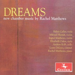 CRC 3171 Dreams:  New Chamber Music by Rachel Matthews.