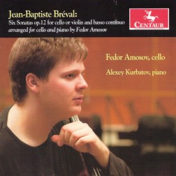 CRC 3195 Jean-Baptiste Breval:  Six Sonatas Op. 12 for Cello or Violin and Basso Continuo, arr. for cello and piano by Fedor Amosov